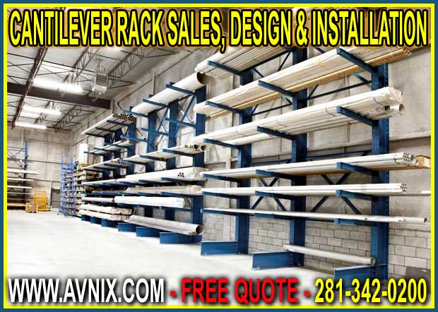Wholesale Cantilever Rack Installation Design Sales For Sale In Houston, Pasadena, Dallas San Antonio, Austin & Galveston Texas